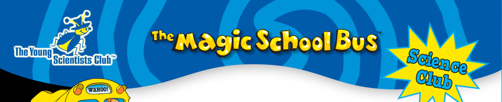The Young Scientists Club Magic School Bus Science Club